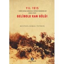 GELİBOLU KAN GÖLÜ! / Mutafa Kemal Tutkun