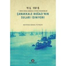 ÇANAKKALE BOĞAZI'NIN SULARI ISINIYOR! / Mustafa Kemal Tutkun